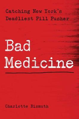 Bad Medicine by Charlotte Bismuth