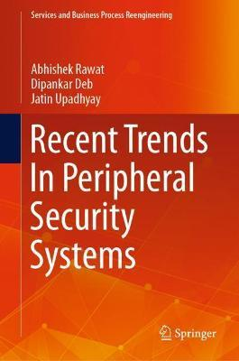 Recent Trends In Peripheral Security Systems by Abhishek Rawat