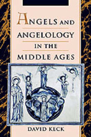Angels and Angelology in the Middle Ages by David Keck image