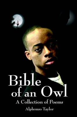 Bible of an Owl: A Collection of Poems by Alphonso Taylor image
