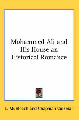 Mohammed Ali and His House an Historical Romance by L Muhlbach image