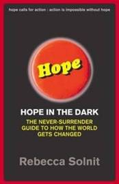 Hope in the Dark: The Never-surrender Guide to Changing the World by Rebecca Solnit image