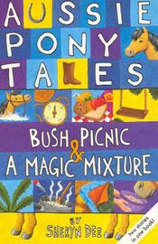 Bush Picnic / A Magic Mixture: AND A Magic Mixture by Sheryn Dee image