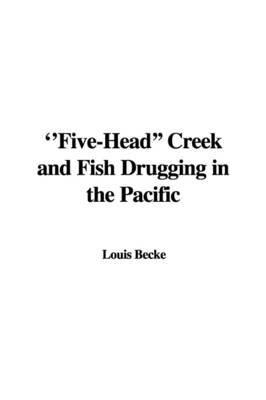 Five-Head' Creek and Fish Drugging in the Pacific by Louis Becke image
