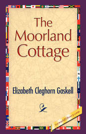 The Moorland Cottage by Elizabeth Cleghorn Gaskell