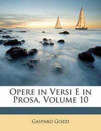 Opere in Versi E in Prosa, Volume 10 by Gasparo Gozzi, con