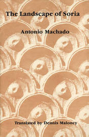 Landscape of Soria: Poems by Antonio Machado by Antonio Machado image