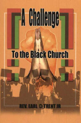 A Challenge to the Black Church by Earl Trent