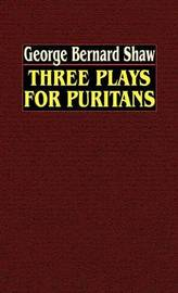 Three Plays for Puritans by George Bernard Shaw