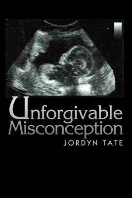 Unforgivable Misconception by Jordyn Tate image