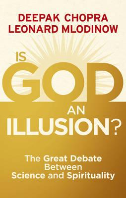 Is God an Illusion? by Deepak Chopra