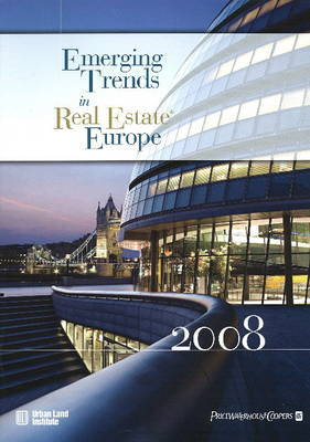 Emerging Trends in Real Estate Europe 2008 by Urban Land Institute image