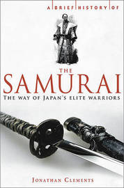 A Brief History of the Samurai by Jonathan Clement image