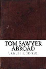 Tom Sawyer Abroad by Samuel Clemens image