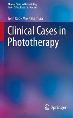 Clinical Cases in Phototherapy by John Koo image