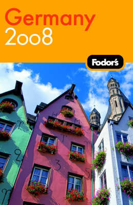 Fodor's Germany: 2008 by Fodor Travel Publications
