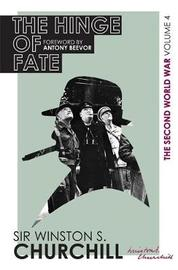 The Second World War: The Hinge Of Fate by Winston S Churchill