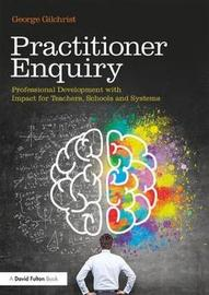 Practitioner Enquiry by George Gilchrist