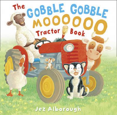 The Gobble Gobble Moooooo Tractor Book by Jez Alborough image