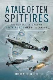 A Tale of Ten Spitfires by Andrew Critchell