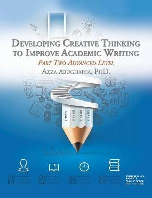 Developing Creative Thinking to Improve Academic Writing by Azza Abugharsa Phd image
