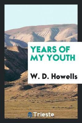 Years of My Youth by W.D. Howells image