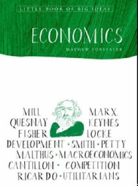 Little Book of Big Ideas: Economics by Matthew Forstater