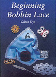 Beginning Bobbin Lace by Gilian Dye image