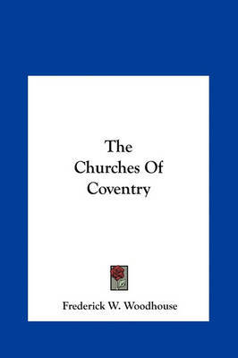 The Churches of Coventry by Frederick W. Woodhouse image