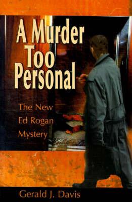 A Murder Too Personal by Gerald J. Davis