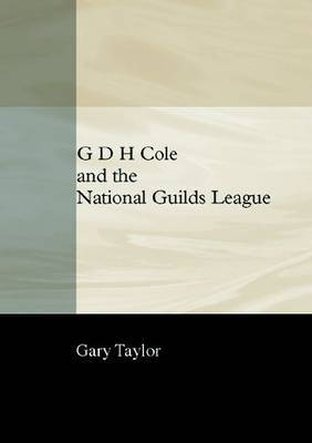 G.D.H.Cole and National Guilds by G. Taylor image
