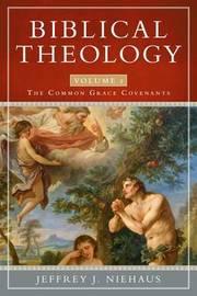 Biblical Theology by Jeffrey J. Niehaus