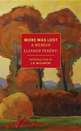 More Was Lost by Eleanor Perenyi image