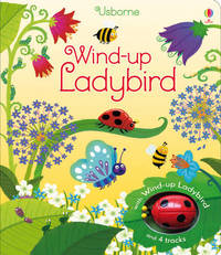 Wind-Up Ladybird by Fiona Watt
