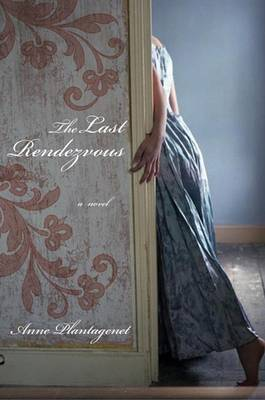 The Last Rendezvous by Anne Plantagenet image