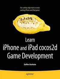 Learn iPhone and iPad cocos2d Game Development by Steffen Itterheim