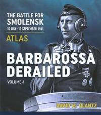 Barbarossa Derailed: Volume 4 by David M Glantz