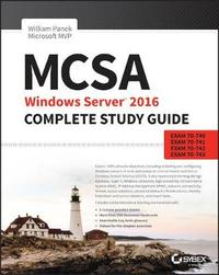 MCSA Windows Server 2016 Complete Study Guide by William Panek