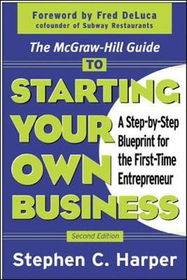 The McGraw-Hill Guide to Starting Your Own Business by Stephen C Harper