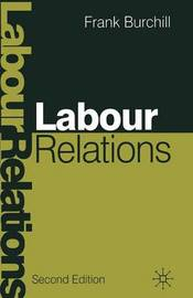 Labour Relations by Frank Burchill