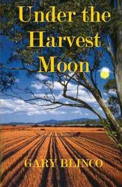 Under the Harvest Moon by Gary Blinco