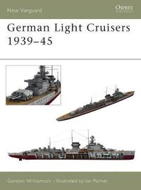 German Light Cruisers 1939-45 by Gordon Williamson