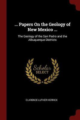 ... Papers on the Geology of New Mexico ... by Clarence Luther Herrick image