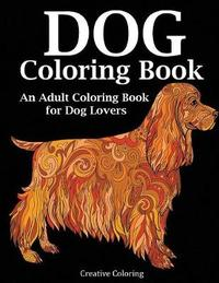 Dog Coloring Book by Creative Coloring