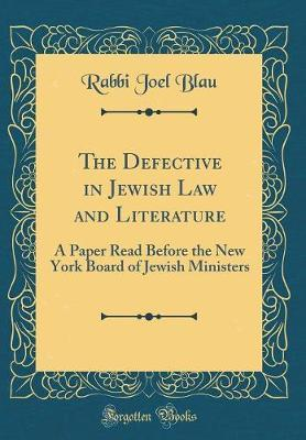 The Defective in Jewish Law and Literature by Rabbi Joel Blau