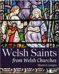 Welsh Saints from Welsh Churches by Martin Crampin