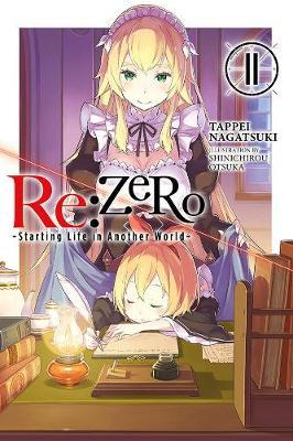 re:Zero Starting Life in Another World, Vol. 11 (light novel) by Tappei Nagatsuki