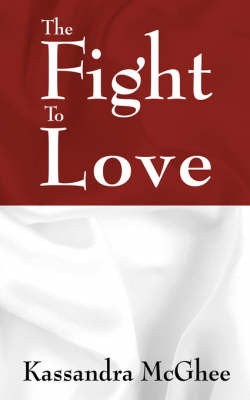 The Fight to Love by Kassandra McGhee image