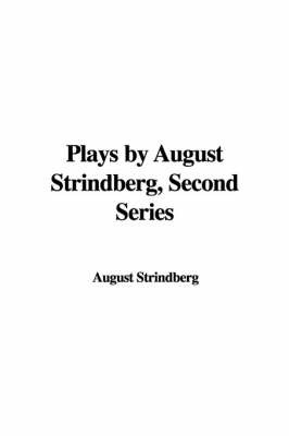 Plays by August Strindberg, Second Series by August Strindberg image