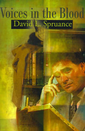 Voices in the Blood by David L. Spruance image